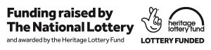 Funding raised by National Lottery and awarded by Heritage Lottery Fund