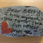 A stone on which is written the message Dear Betty I have enjoyed being your partner. We had fun times. From Oliver 2019